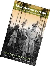 MacArthur in Asia: The General and His Staff in the
