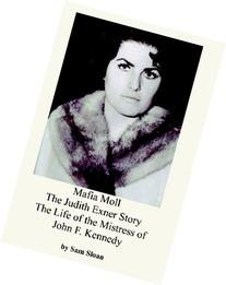 Mafia Moll: The Judith Exner Story, The Life of the Mistress