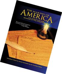 The Making of America: The Substance and Meaning of the
