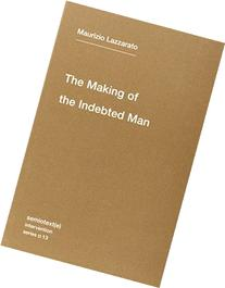 The Making of the Indebted Man: An Essay on the Neoliberal