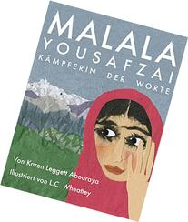 Malala Yousafzai: Kämpferin der Worte