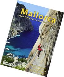Mallorca: Sport Climing and Deep Water Soloing. Alan James,