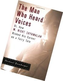 The Man Who Heard Voices: Or, How M. Night Shyamalan Risked