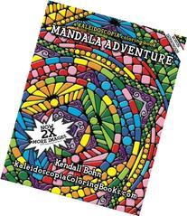 Mandala Adventure: A Kaleidoscopia Coloring Book