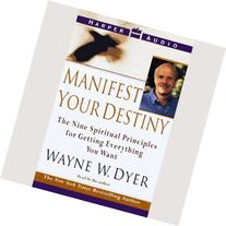 Manifest Your Destiny: Nine Spiritual Principles for Getting
