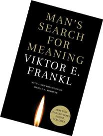 Man's Search for Meaning, An Introduction to Logotherapy