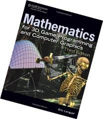 Mathematics for 3D Game Programming and Computer Graphics,