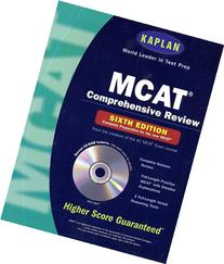 Kaplan MCAT Comprehensive Review with CD-ROM, 6th Edition