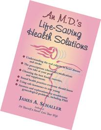 An M.D.'s Life-Saving Health Solutions: A Gynecologist's