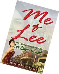 Me & Lee: How I Came to Know, Love and Lose Lee Harvey