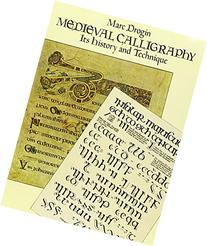 Medieval Calligraphy : Its History and Technique