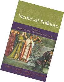 Medieval Folklore: A Guide to Myths, Legends, Tales, Beliefs