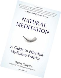 Natural Meditation: A Guide to Effortless Meditative