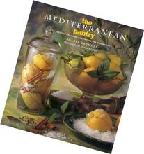 The Mediterranean Pantry: Creating and Using Condiments and