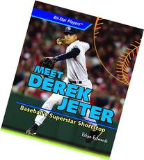 Meet Derek Jeter: Baseball's Superstar Shortstop