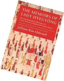 The Memoirs of Lady Hyegyong: The Autobiographical Writings