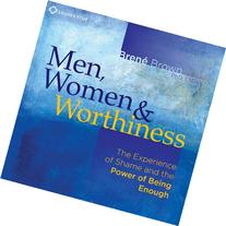 Men, Women and Worthiness: The Experience of Shame and the