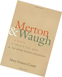 Merton and Waugh: A Monk, A Crusty Old Man, and The Seven