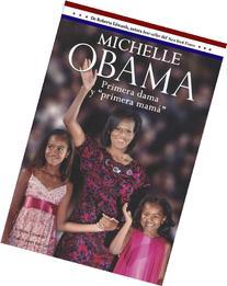"""Michelle Obama: Primera Dama y """"Primera Mama"""" ="""