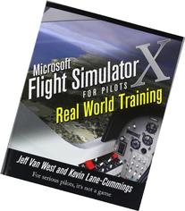 Microsoft Flight Simulator X For Pilots Real World Training
