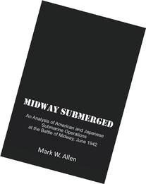 Midway Submerged: An Analysis of American and Japanese