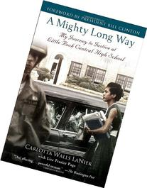 Mighty Long Way : My Journey to Justice at Little Rock
