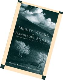 Mighty Stories, Dangerous Rituals: Weaving Together the