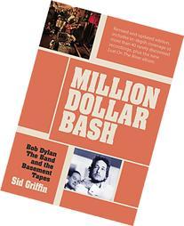Million Dollar Bash: Bob Dylan, The Band and the Basement