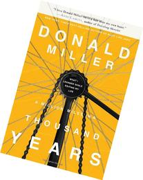 A Million Miles in a Thousand Years: How I Learned to Live a