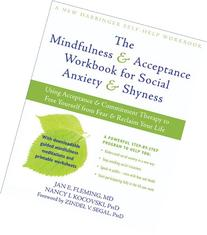 The Mindfulness And Acceptance Workbook For Social Anxiety