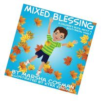Mixed Blessing :  A Children's Book about a Multi-Racial