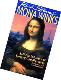 Rick Steves' Mona Winks: Self-Guided Tours of Europe's Top