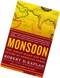 Monsoon : The Indian Ocean and the Future of American Power