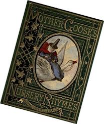 Mother Goose's Nursery Rhymes :  A Collection of Alphabets,