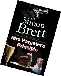 Mrs Pargeter's Principle: A cozy featuring the return of Mrs