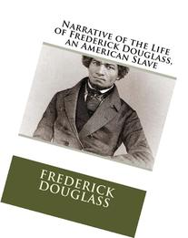 Narrative of the Life of Frederick Douglass, an American