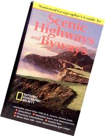 National Geographic Guide to Scenic Highways and Byways, 4th