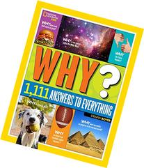 National Geographic Kids Why?: Over 1,111 Answers to