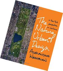 The Nature of Urban Design: A New York Perspective on
