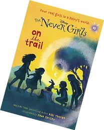 Never Girls #10 :  On the Trail