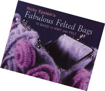Nicky Epstein's Fabulous Felted Bags: 15 Bags to Knit And