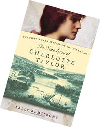 The Nine Lives of Charlotte Taylor: The First Woman Settler