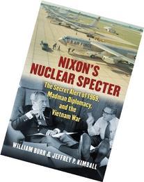 Nixon's Nuclear Specter: The Secret Alert of 1969, Madman