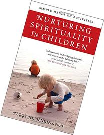Nurturing Spirituality in Children: Simple Hands-On