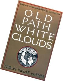 Old Path White Clouds: Walking in the Footsteps of the