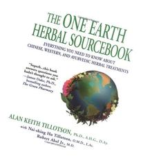The One Earth Herbal Sourcebook: Everything You Need to Know