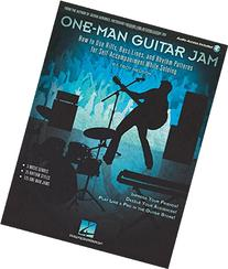 One-Man Guitar Jam: How to Use Riffs, Bass Lines, and Rhythm