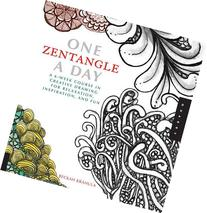 One Zentangle A Day: A 6-Week Course in Creative Drawing for
