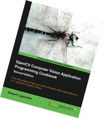 OpenCV Computer Vision Application Programming Cookbook, 2nd