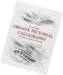 Ornate Pictorial Calligraphy : Instructions and over 150